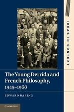 Ideas in Context: The Young Derrida and French Philosophy, 1945-1968 98 by...