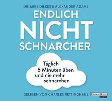 Dr. Mike Dilkes, Alexander Adams - Endlich Nichtschnarcher: Täglich 5 Minuten üb