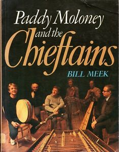 Paddy Moloney and the Chieftains by Bill Meek : 1987 first edition PB : Dublin
