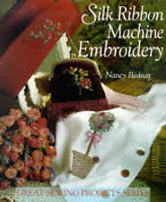 SILK RIBBON MACHINE EMBROIDERY., Bednar, Nancy., Used; Very Good Book