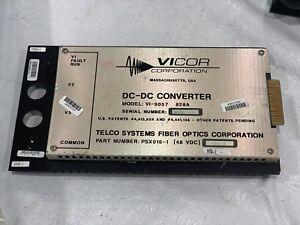 Telco Systems DC-DC Vicor Converter Fiber Optics VI-90579133 PSX029-1 48VDC 828A