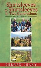 Shirtsleeves to Shirtsleeves in Two Generations : Second Generation by Gerard...
