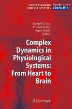 Complex Dynamics in Physiological Systems : From Heart to Brain (2008,...