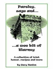 Parsley, Sage and a Wee Bit of Blarney by Gary Hanlon (2012, Paperback)