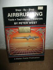 Step-By-Step Airbrushing: Tools, Techniques, Materials by Peter West (1986, PB