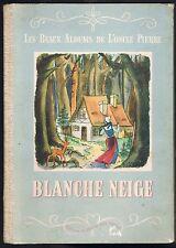 BLANCHE-NEIGE Conte de GRIMM Albums de l'Oncle PIERRE illustré JACOT vers 1950