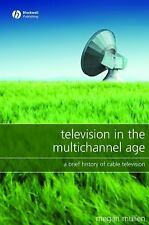 Television in the Multichannel Age: A Brief History of Cable-ExLibrary