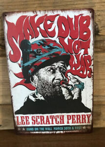 "Lee Scratch Perry Reggae SKA ""Make dub not War"" Tin sign 8""X12"" Man-Cave Décor"