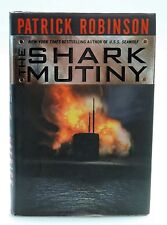 THE SHARK MUTINY, by Patrick Robinson- Hardcover