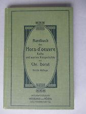 Handbuch der Hors-d'oeuvre: Kalte und warme Vorgerichte , Chr. Dorst