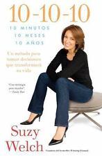 10-10-10 (10-10-10; Spanish Edition): 10 Minutos, 10 Meses, 10 Anos: Un metodo p