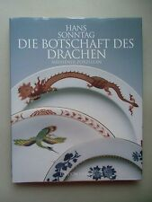 Botschaft des Drachen Ostasiatische Glückssymbolle auf Meissener Porzellan 1999