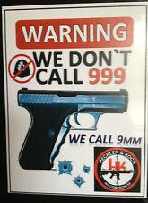 HECKLER & KOCH GUN STICKER `WARNING, WE DONT CALL 999, WE CALL H&K, GREAT ITEM
