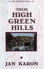 The Mitford: These High, Green Hills Bk. 3 Jan Karon Paperback buy