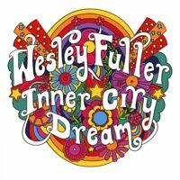 WESLEY FULLER Inner City Dream (2017) 12-track CD album NEW/SEALED
