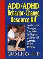 ADD/ADHD Behavior-Change Resource Kit : Ready-to-Use Strategies and Activities f