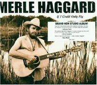 MERLE HAGGARD 'IF I COULD ONLY FLY' CD NEW! COUNTRY!!!
