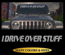 I Drive Over Stuff Windshield banner vinyl Decal Sticker Fits Jeep Cars & Trucks