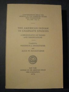 American Indian in Graduate Studies A Bibliography of Theses and Dissertations