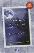 Mascarada a la Luz de la Luna : Serie Moonlight. Vol. III by Jude Deveraux...