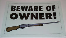 Beware of Owner Home or Business Security Warning Sign with Picture of Shotgun