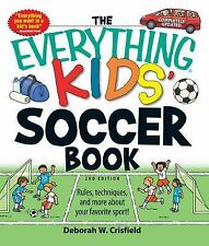 The Everything Kids' Soccer Book: Rules, techniques, and more about your favorit