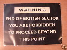 METAL SIGN - WARNING - END OF BRITISH SECTOR - NO ENTRY