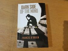 Dark Side of the Mind by Frances O'Brien (Paperback, 2014)