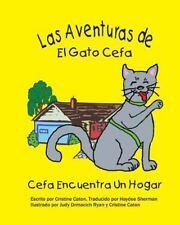 Las Adventuras de el Gato Cefa : Cefa Encuentra un Hogar by Cristine Caton...