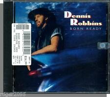 Dennis Robbins - Born Ready - New 1994 Country CD!