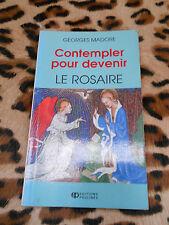 CONTEMPLER POUR DEVENIR LE ROSAIRE - Georges Madore - Paulines, 1994