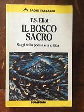 Il bosco sacro . T.S. Eliot . Saggi sulla poesia e la critica
