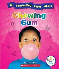 10 FASCINATING FACTS ABOUT CHEWING GUM - COHN, JESSICA - NEW BOOK
