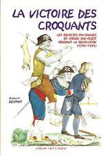 LA VICTOIRE DES CROQUANTS = Révoltes paysannes du Grand Sud-Ouest + H. DELPONT