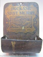 Antique DOCKASH STOVE FACTORY SCRANTON Pa Advertising Match Holder Match Safe
