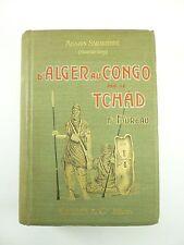 1902 D'ALGER au CONGO par le TCHAD Fernand FOUREAU Expedition SAHARA Illustrated