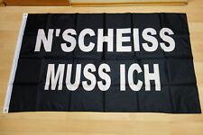 Fahnen Flagge N´ Scheiss Muss Ich - 90 x 150 cm