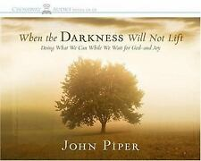 When the Darkness Will Not Lift: Doing What We Can While We Wait for God--and Jo
