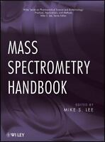 Mass Spectrometry Handbook 1st Edition by Mike S. Lee (Editor)