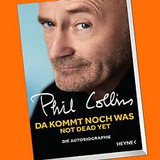 Phil Collins   Da kommt noch was - Not dead yet   Die Autobiografie (Buch)
