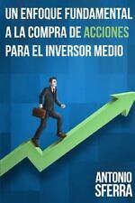 Un Enfoque Fundamental a la Compra de Acciones para el Inversor Medio by...