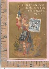 "J S KIRK & CO CHICAGO SOAP ""FRANCE"" FLAG STAMP GIRL VICTORIAN  ADV TRADE CARD"