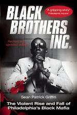 Black Brothers, Inc.: The Violent Rise and Fall of Philadelphia's Black Mafia...