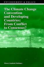 The Climate Change Convention and Developing Countries: From Conflict to Consen