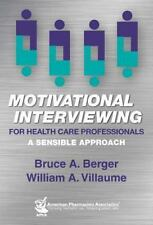 Motivational Interviewing For Health Care Professionals: By Bruce A. Berger, ...