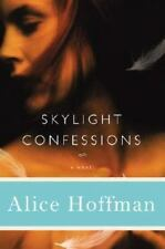 Skylight Confessions by Alice Hoffman (2007, Hardcover) 1st Edition