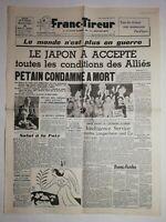N1228 La Une Du Journal franc-tireur 15 août 1945 le Japon à accepté condition