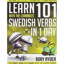 Learn 101 Swedish Verbs in 1 Day with the Learnbots: The Fast, Fun and Easy...