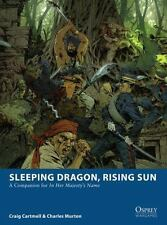 Osprey Wargames: Sleeping Dragon, Rising Sun : A Companion for in Her Majesty's