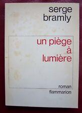 BRAMLY Serge Un Piège à Lumière BEL ENVOI de l'AUTEUR à  G & T v.Z. 1979
